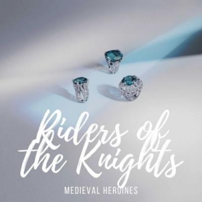 Riders of the Knights - Medieval Heroines