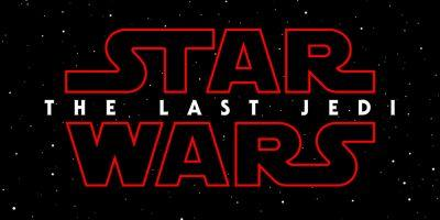 Star Wars: Episode 8 Officially Titled The Last Jedi