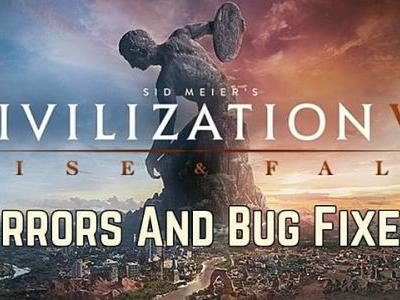 Civilization 6 Troubleshooting Rise And Fall DLC Startup Crashes & Bug Fixes
