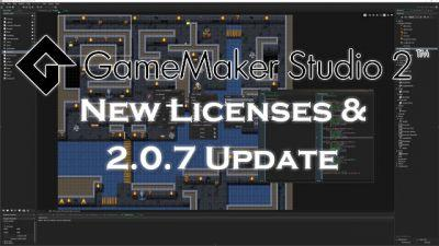 GameMaker Studio 2 Releases New Licenses & 2.0.7 Update