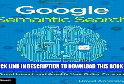 Google Semantic Search: Search Engine Optimization Techniques That Get Your Company