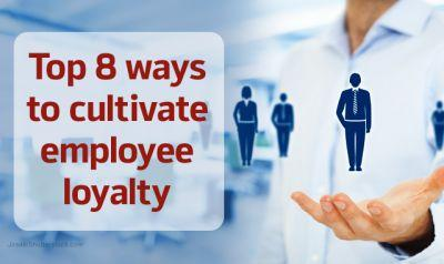 Managed care executives: Top 8 ways to cultivate employee loyalty