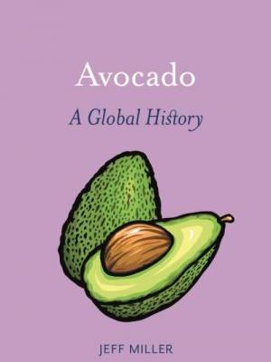 Weekend reading: books about individual foods, avocados this time