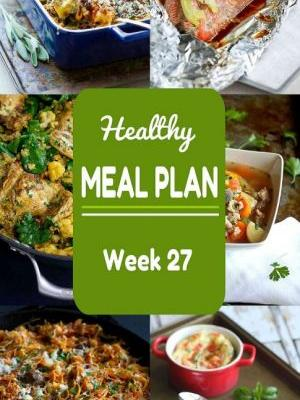 Healthy Meal Plan {Week 27}