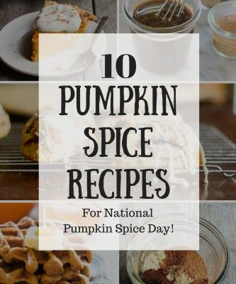 10 Recipes for National Pumpkin Spice Day!