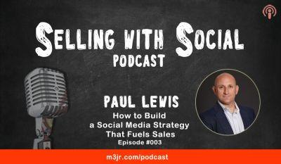 How to Build a Social Media Strategy That Fuels Sales, with Paul Lewis