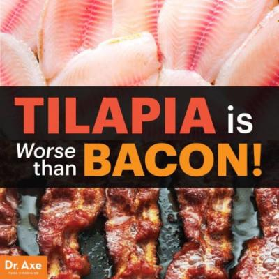 Eating Tilapia Is Worse Than Eating Bacon
