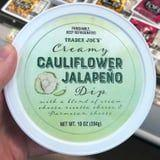 Grab the Pita Chips! Trader Joe's New Jalapeño Cauliflower Dip Is Here to Spice Up Snack Time