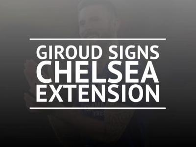 Giroud signs new one-year deal at Chelsea