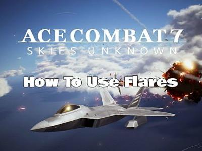 Ace Combat 7: Skies Unknown - How To Use Flares