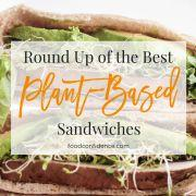 The Best Plant-Based Sandwiches