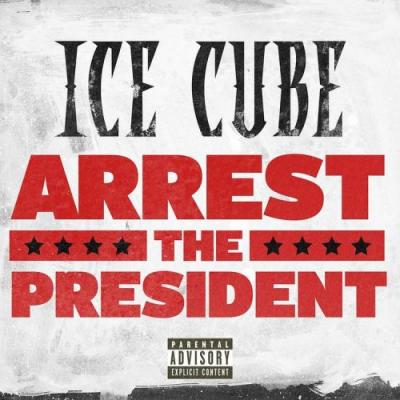"""Ice Cube - """"Arrest The President"""""""