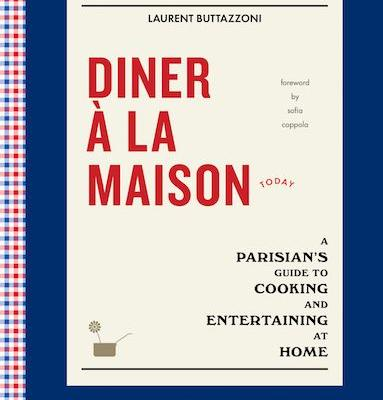 A Parisian's Guide to Cooking and Entertaining at Home