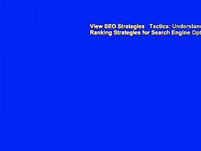 View SEO Strategies Tactics: Understanding Ranking Strategies for Search Engine Optimization: