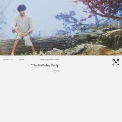 """The 1975 - """"The Birthday Party"""""""