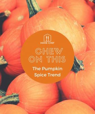 Chew on This: The Pumpkin Spice Trend