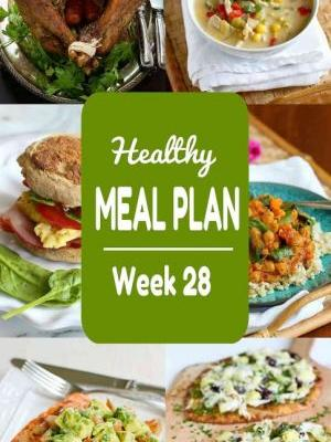 Healthy Meal Plan {Week 28}