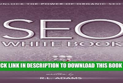 SEO White Book - The Organic Guide to Google Search Engine Optimization