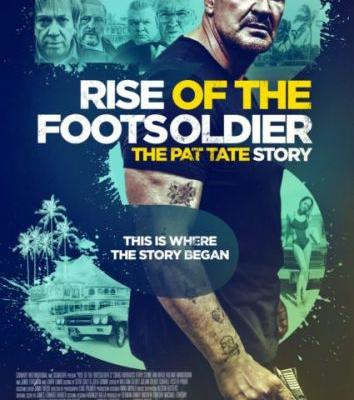 Rise of the Footsoldier The Pat Tate Story Movie Poster