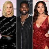 All the Drama That's Unfolded Since Tristan Allegedly Cheated on Khloé With Jordyn