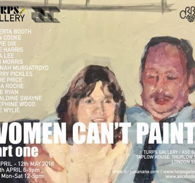 """Women Can't Paint."" Part One at Turps Gallery"