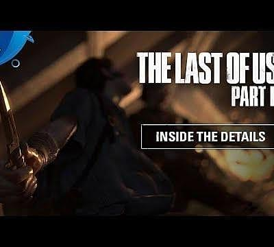 The Last of Us 2 Dev Diary Explores the Details Behind the World