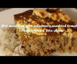 Hot Meatloaf With Jalapenos, Sundried Tomatoes, Olives, Onions & Feta Cheese Recipe