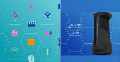 Qualcomm Announces Mesh Networking Wi-Fi Router Reference Design with IoT Functionality
