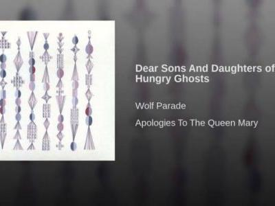 Wolf Parade-'Dear Sons and Daughters of Hungry Ghosts'