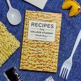 This Cookbook Has Easy Recipes to Make in Your Dorm, Including Ones That Will Give You Leftovers