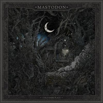 Mastodon releases new Cold Dark Place EP: Stream/Download