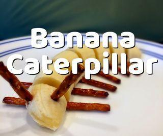 DIY BANANA CATERPILLARS