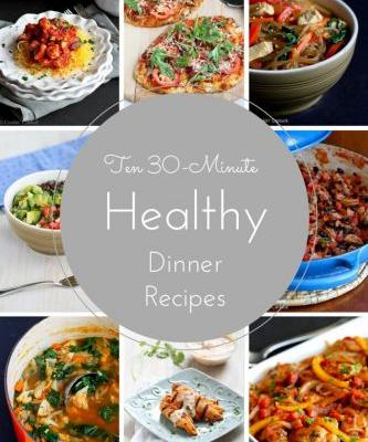 Ten 30-Minute Healthy Dinner Recipes