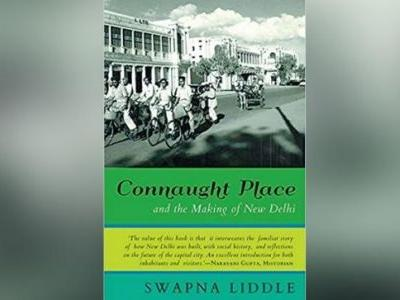 Historian Swapna Liddle vividly describes Connaught Place in new book