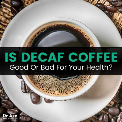 Is Decaf Coffee Good or Bad for Your Health?