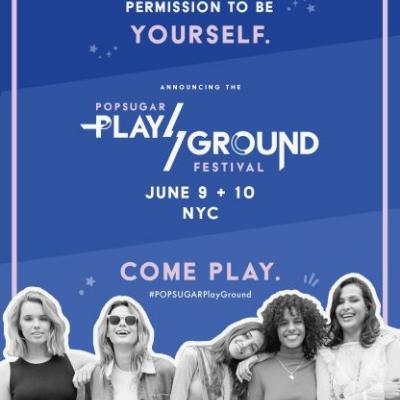 POPSUGAR Is Putting on a Brand-New Festival, and You're Invited!