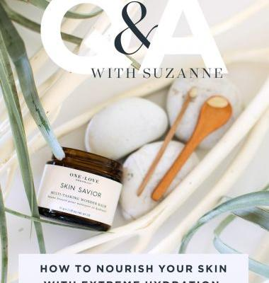 Q&A with Suzanne: How to nourish your skin with extreme hydration