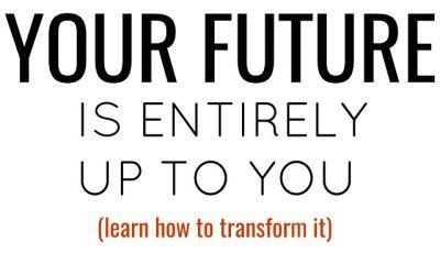 Master the Process of Altering Your Future It's much easier than you think