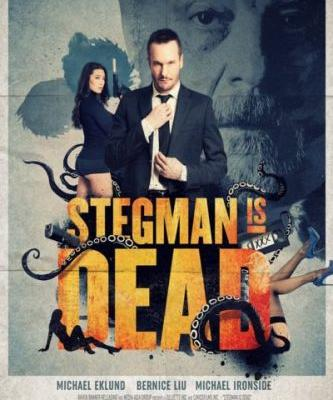 Stegman is Dead Movie starring Michael Eklund, Bernice Liu, and Michael Ironside