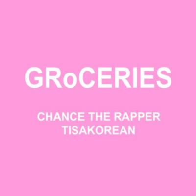 """Chance The Rapper - """"GRoCERIES"""""""