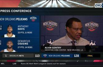 Alvin Gentry: 'I thought we were great defensivley'