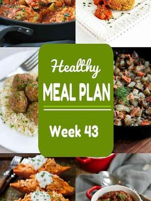Healthy Meal Plan {Week 43}