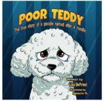 """Win """"Poor Teddy: The True Story of a Poodle Named After a Noodle"""""""
