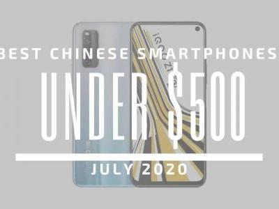 Top 5 Best Chinese Phones for Under $500 - July 2020