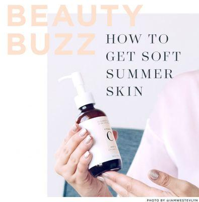Beauty Buzz: How to get soft summer skin