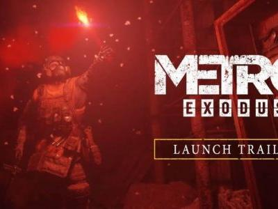 Metro Exodus Gets Launch Trailer