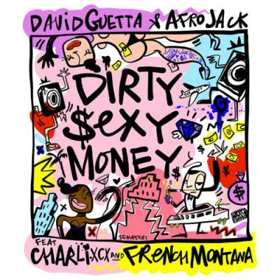 "David Guetta & Afrojack - ""Dirty Sexy Money"""