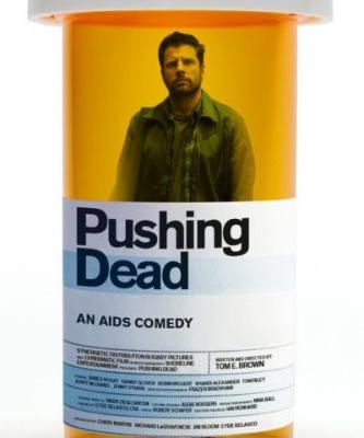 Pushing Dead, An AIDS Comedy
