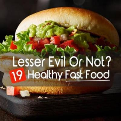 Lesser Evil Or Not? If Healthy Fast Food Exists, Discover It Here