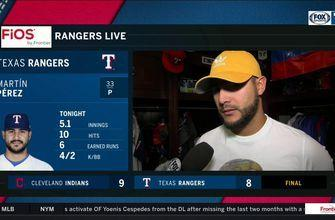 Martin Perez talks 9-8 loss against Cleveland